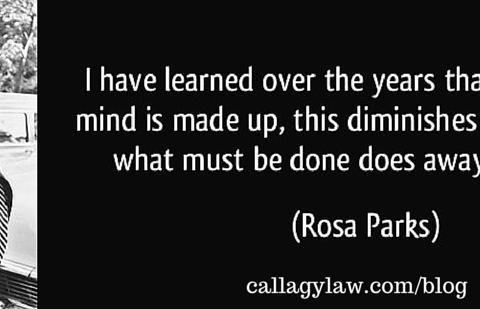 Rosa Parks Callagy Law Quote