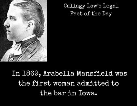 Arabella Mansfield Callagy Law Legal Fact