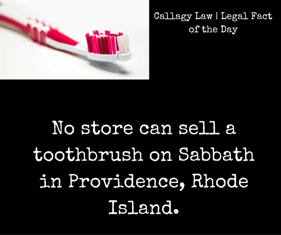 Toothbrush Rhode Island Callagy Law Legal Fact