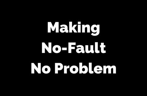 Making No-Fault No Problem